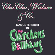 ChaCha, Walzer & Co. - Tanzschule in Clärchens Ballhaus